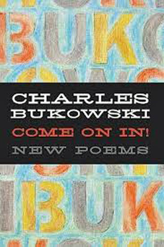 Come On In by Charles Bukowski