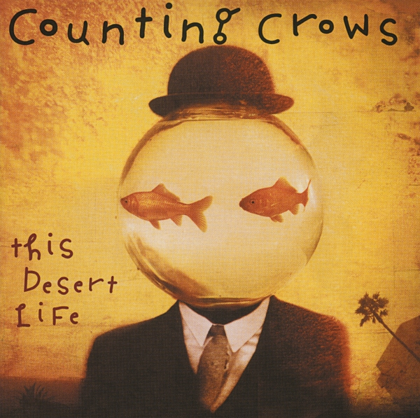 This Desert Life, by Counting Crows